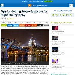 Tips for Getting Proper Exposure for Night Photography