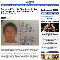 Bro Named 'Phuc Dat Bich' Keeps Getting His Facebook Account Shut Down For Obvious Reasons