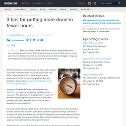 3 tips for getting more done in fewer hours — Online Collaboration