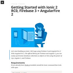 Getting Started with Ionic 2 RC0, Firebase 3 + AngularFire 2