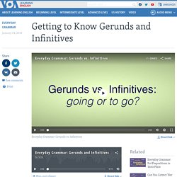 Getting to Know Gerunds and Infinitives