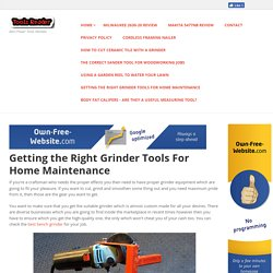 Rools Reader - Getting the Right Grinder Tools For Home Maintenance