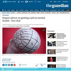 Expert advice on getting a job in mental health – live chat