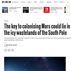Getting humans to Mars begins at the South Pole