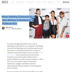 How Getting Dressed As A Non-Binary Individual Is A Political Act