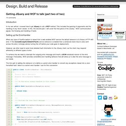 Design, Build and Release » Getting JQuery and WCF to talk (part two of two)