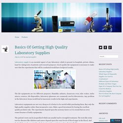 Basics Of Getting High Quality Laboratory Supplies