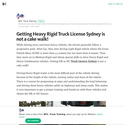 Getting Heavy Rigid Truck License Sydney is not a cake walk!