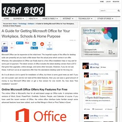 A Guide for Getting Microsoft Office for Your Workplace, Schools & Home Purpose