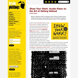 Show Your Work: Austin Kleon on the Art of Getting Noticed