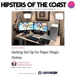 Getting Set Up for Paper Magic Online - Hipsters of the Coast : Hipsters of the Coast