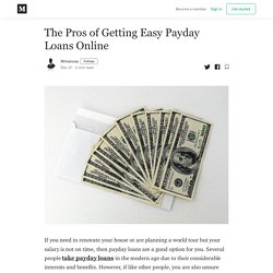 The Pros of Getting Easy Payday Loans Online - Mrloanusa - Medium
