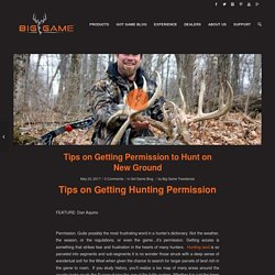 Tips on Getting Permission to Hunt on New Ground - Big Game Treestands
