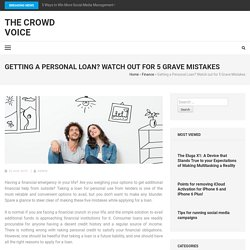 Getting a Personal Loan? Watch out for 5 Grave Mistakes - The Crowd Voice