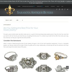 Are You Getting the Best Price for Your Estate Jewelry?