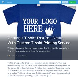 Getting a T-shirt That You Desire With Custom T-shirt Printing Service (with image) · CarlaBruni