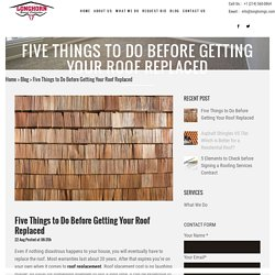 Five Things to Do Before Getting Your Roof Replaced - Blog Longhorn GC