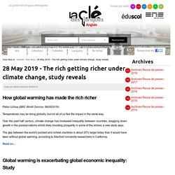May 2019 - The rich getting richer under climate change, study reveals