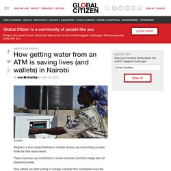 How getting water from an ATM is saving lives (and wallets) in Nairobi