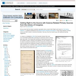 Getting Right to the Source with Science-Related Primary Sources from the Library of Congress