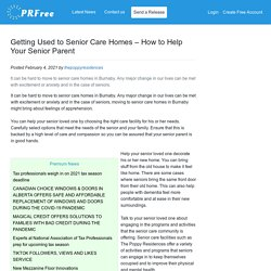 Getting Used to Senior Care Homes – How to Help Your Senior Parent