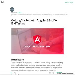 Getting Started with Angular 2 End To End Testing – Medium