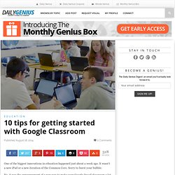 10 tips for getting started with Google Classroom