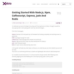 Getting started with Node.js, npm, Coffeescript, Express, Jade and Redis