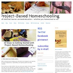 10 Steps to Getting Started with Project-Based Homeschooling