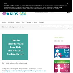 SLP's Guide to Getting Started with AAC - Speech And Language Kids