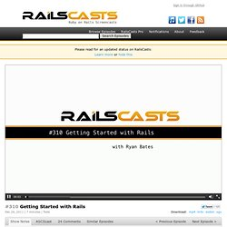 #310 Getting Started with Rails