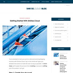 Getting Started With Shirtee.Cloud – Shirtee.Cloud/Blog
