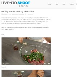 Getting Started Shooting Food Videos – Learn To Shoot Food