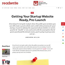 Getting Your Startup Website Ready, Pre-Launch