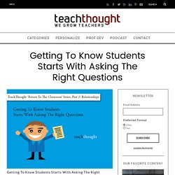 Getting To Know Students? Ask The Right Questions