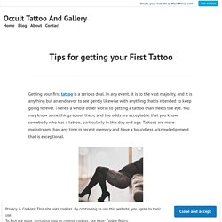 Tips for getting your First Tattoo – Occult Tattoo And Gallery
