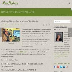 Getting Things Done with ADD/ADHD - Dana Rayburn