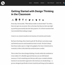 Getting Started with Design Thinking in the Classroom - John Spencer