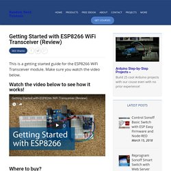 Getting Started with ESP8266 WiFi Transceiver (Review)