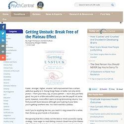 Getting Unstuck: Break Free of the Plateau Effect