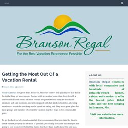 Getting the Most Out Of a Vacation Rental