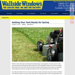 Getting Your Yard Ready for Spring - Wallside Windows