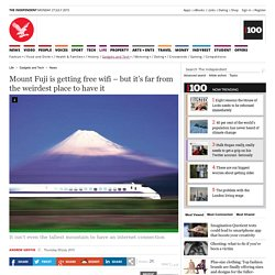 Mount Fuji is getting free wifi – but it's far from the weirdest place to have it - News - Gadgets and Tech - The Independent