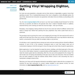 Getting Vinyl Wrapping Dighton, MA  – Window Tint – Vinyl Wrap – Commercial Wrap
