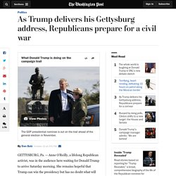 As Trump delivers his Gettysburg address, Republicans prepare for a civil war