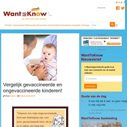 Vergelijk gevaccineerde en ongevaccineerde kinderen! – WantToKnow.nl