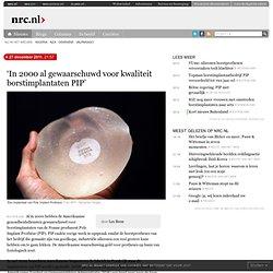 'In 2000 al gewaarschuwd voor kwaliteit borstimplantaten PIP'