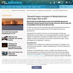 'Geweld tegen vrouwen in Nederland een stuk hoger dan in EU'