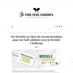 Des bredele au Marc de Gewurztraminer pour un Noël solidaire avec le Bredele Challenge – je vais vous cuisiner