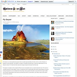 Fly Geyser - Believe It or Not | Unbelievable News And Photos